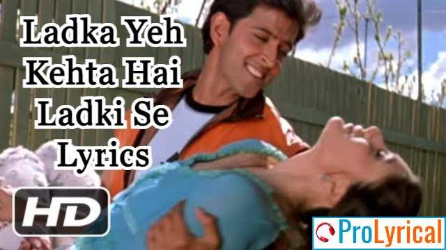 Ladka Yeh Kehta Hai Ladki Se Lyrics - KK