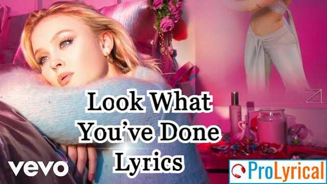 Look What You've Done Lyrics - Zara Larsson