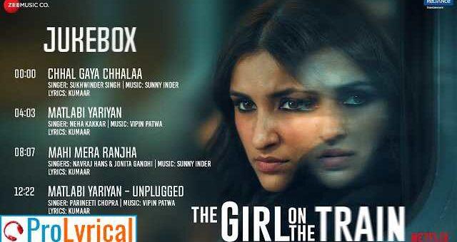 Matlabi Yariyan Uplugged Lyrics - The Girl On The Train | Parineeti Chopra