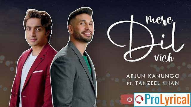 Mere Dil Vich Lyrics - Arjun Kanungo & Tanzeel Khan