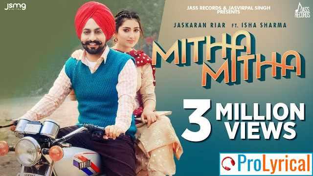 Mitha Mitha Lyrics - Jaskaran Riar