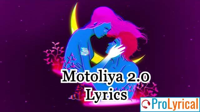 Motoliya 2.0 Lyrics - Sannidhya Bhuyan & Aarxslan