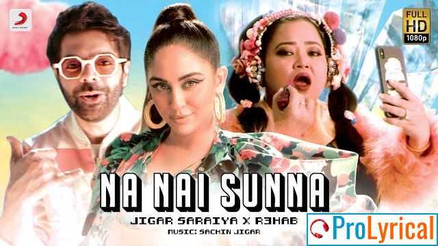 Na Nai Sunna Lyrics - Jigar Saraiya & Nikhita Gandhi