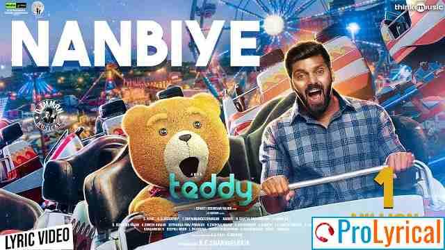 Nanbiye Song Lyrics in Tamil - Teddy 2020