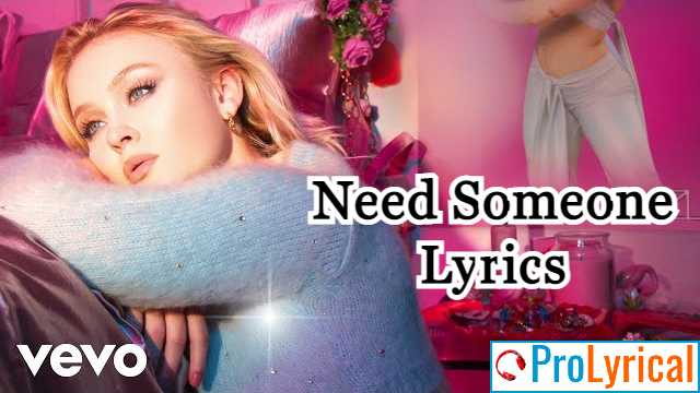 Need Someone Lyrics - Zara Larsson