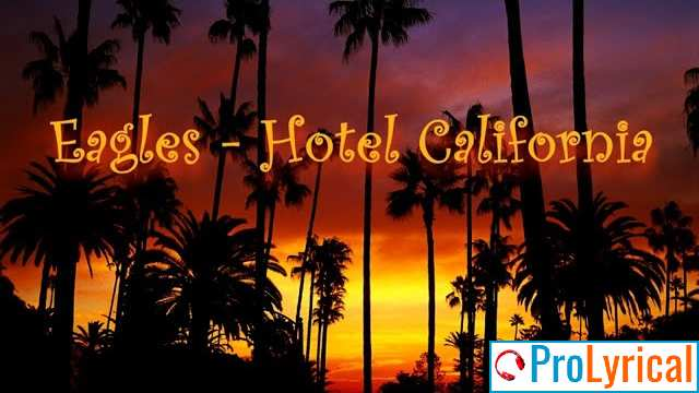 Welcome To The Hotel California Lyrics - Eagles