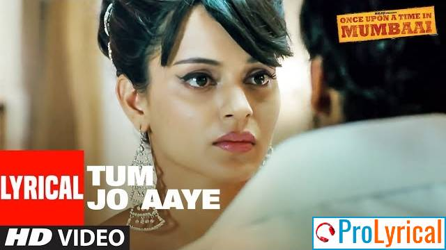 Paya Maine Paya Tumhe Lyrics – Once Upon a Time in Mumbai