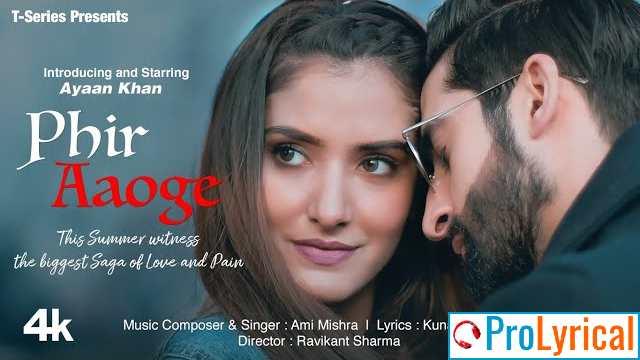 Phir Aaoge Lyrics - Ami Mishra