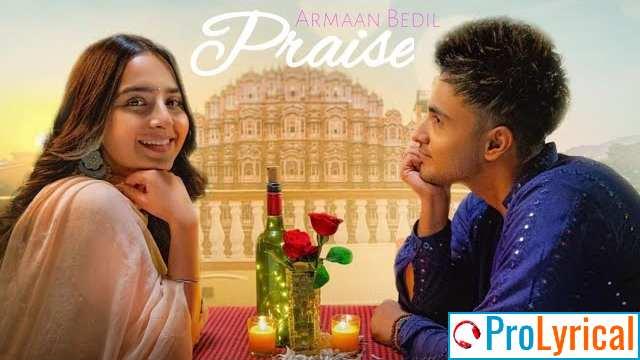 Praise Lyrics - Armaan Bedil