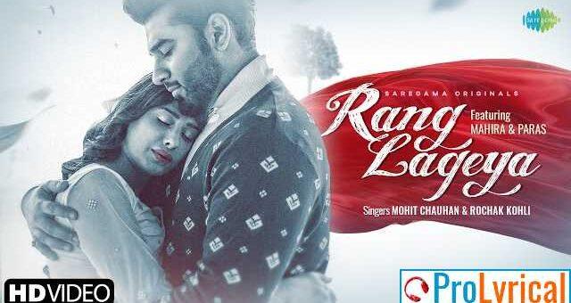 Rang Lageya Lyrics - Mohit Chauhan & Rochak Kohli