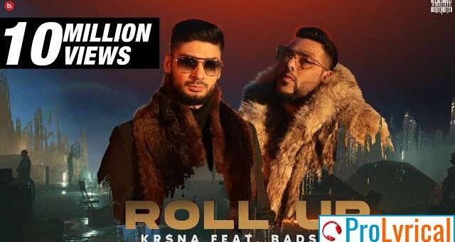 Roll Up Lyrics - Badshah & Krsna