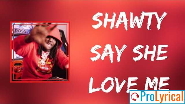 Say She Love Me Lyrics - Chief Keef