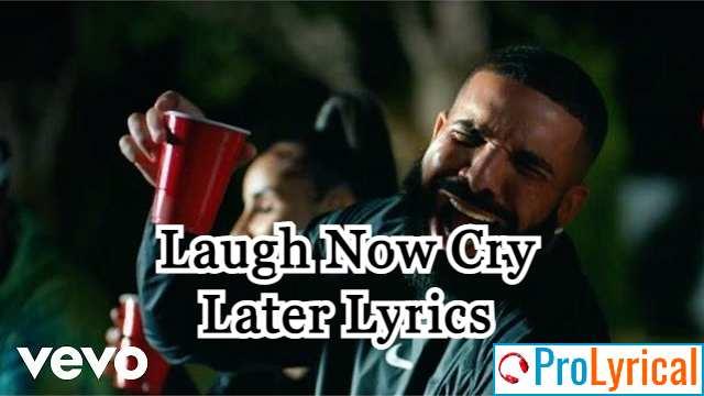 Sometimes We Laugh Sometimes We Cry Lyrics - Drake