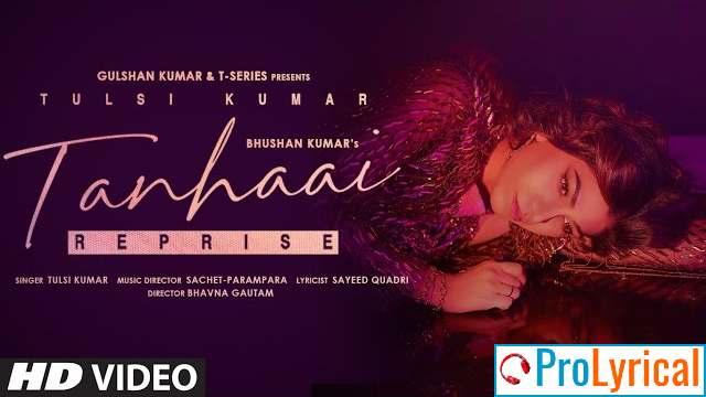Tanhaai Reprise Lyrics in Hindi - Tulsi Kumar