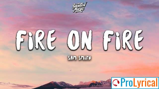 Tell Me Where The Fire Is Lyrics - Sam Smith