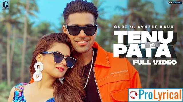 Tenu Ni Pata Lyrics - Guri |Avneet Kaur