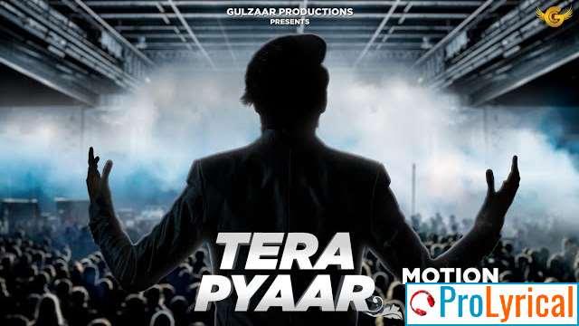 Tera Pyaar Lyrics - Gulzaar Chhaniwala