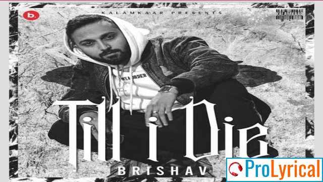 Till I Die Lyrics - Brishav