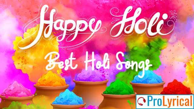 Best Holi Songs Lyrics in English & Hindi