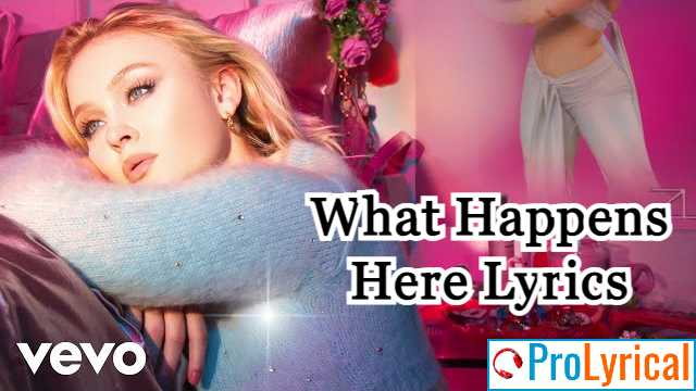 What Happens Here Lyrics - Zara Larsson