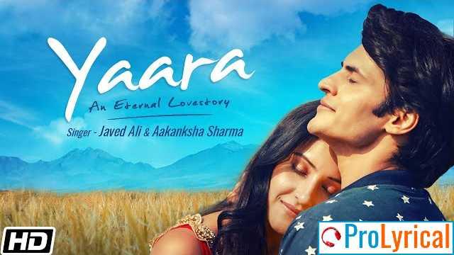 Yaara Lyrics in English & Hindi - Javed Ali & Aakanksha Sharma
