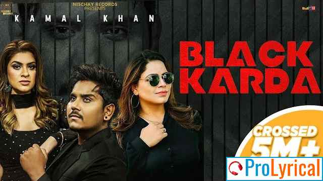 Black Karda Lyrics - Kamal Khan & Gurlez Akhtar