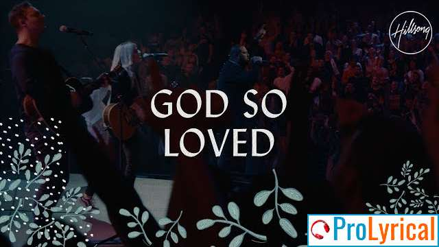 For God So Loved The World He Gave His Only Son Lyrics