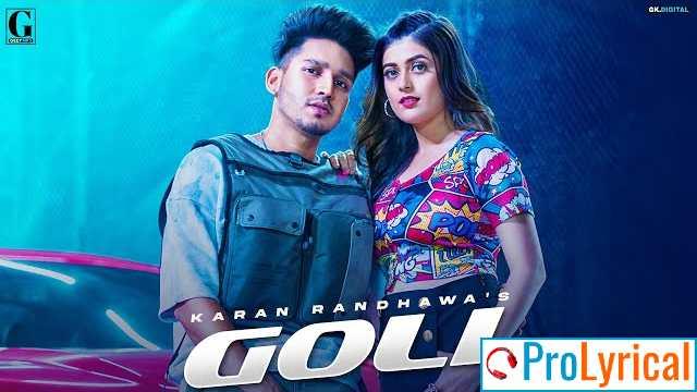 Goli Lyrics - Karan Randhawa