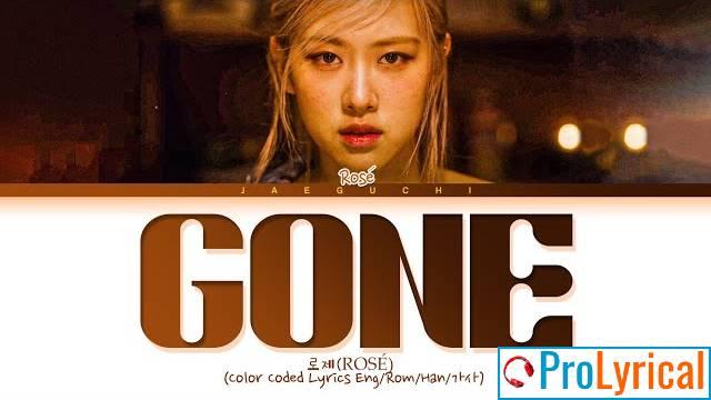 Gone Lyrics Blackpink (ROSE)