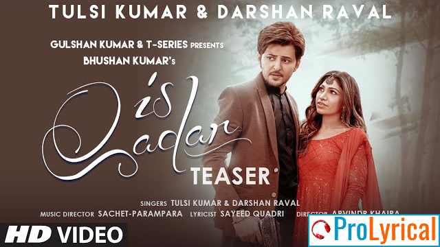Is Qadar Lyrics - Darshan Raval & Tulsi Kumar