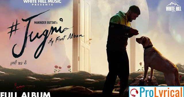 Jugni Full Album SOng Lyrics