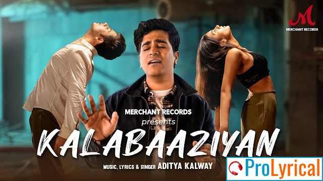 Kalabaaziyan Lyrics in Hindi & English - Aditya Kalway