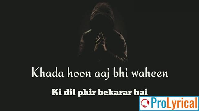 Khada Hu Aaj Bhi Wahi Lyrics