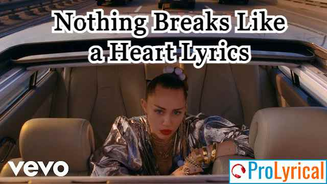 Lyrics Nothing Breaks Like a Heart Mark Ronson
