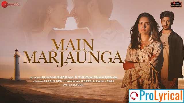 Main Marjaunga Lyrics - Stebin Ben