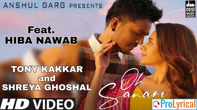 Oh Sanam Lyrics - Tony Kakkar & Shreya Ghoshal