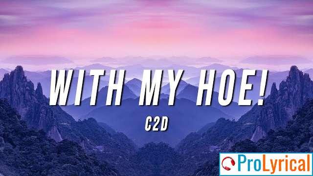 With My Hoe Tiktok Remix Lyrics - C2D