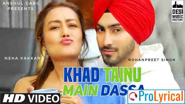 Khad Tainu Main Dassa Lyrics - Neha Kakkar & Rohanpreet Singh