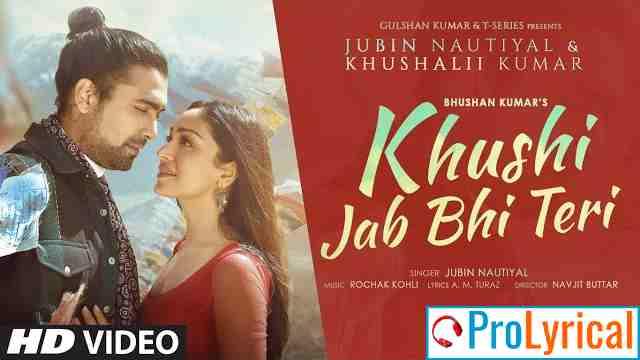 Khushi Jab Bhi Teri Lyrics - Jubin Nautiyal | Khushali Kumar