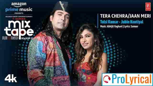 Tera Chehra/Jaan Meri Lyrics - Jubin Nautiyal & Tulsi Kumar